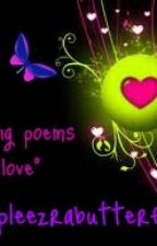 insPiRiNg PoEmS Of lOvE (my collection) by purpleezrabutterfly
