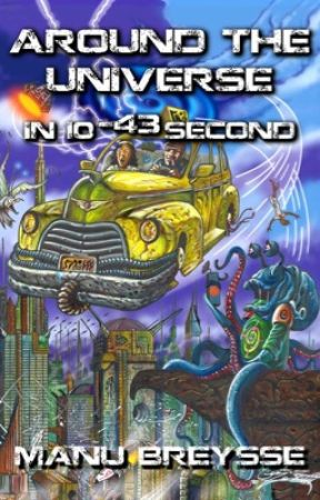 Around the Universe in 10 -43 second - extract by ManuBreysse