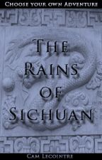 The Rains of Sichuan {Choose Your Own Adventure} by Cam_Lec