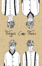 Frágeis como Flores by OliverGordonByron