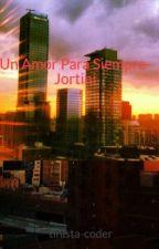 Un Amor Para Siempre- Jortini by tinista-coder