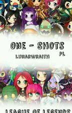 League Of Legends - One Shots by LunarWraith