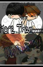 More Than....     Brothers???! [Jjk+Pjm] by UursinhaPolar