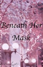 Beneath Her Mask by Priyal_p13