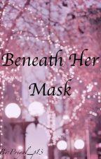 Beneath Her Mask by Priyal_p13