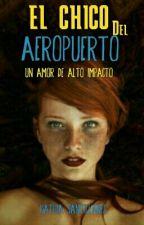 """Un Amor De Alto Impacto. """"El Chico del Aeropuerto"""" by Katt_Wallas"""