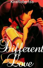 ✴Ayando✴ Different Love~  by KiraRobertss