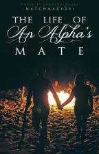 the life of a alpha's mate BXB by matchmaker81
