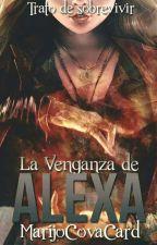 La Venganza De Alexa by MarijoCovaCard
