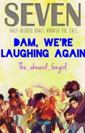 Dam, We're Laughing Again by the_akward_fangirl