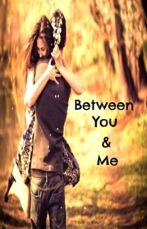 Between You & Me by AprilSimmons4