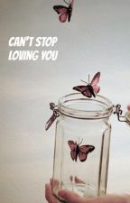 Can't stop loving you by zarielwritter