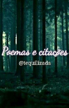 Poemas e Citações  by Tequilizada