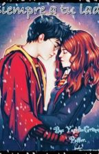 Siempre a tu lado (Harry Potter y tu) by YoselinGrimes