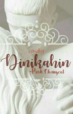 Dinikahin -Park Chanyeol by roullets