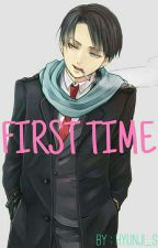 First Time (Levi x reader) by Hyunji_s