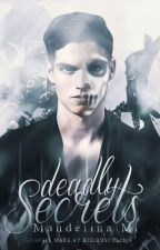 Deadly Secrets || Harry Potter FanFiction by Mahdelina