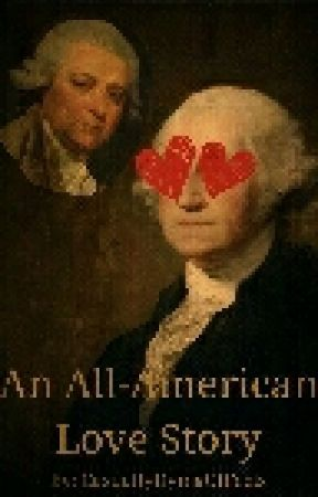 An All-American Love Story (George Washington x John Adams) by CasuallyDyingOfFeels