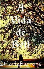 A vida de bell by flaviabarrone