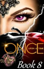 Once Upon a Time: Ever After High (Book 8) by HappilyEverAfter19
