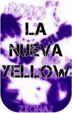 La nueva Yellow (¿O no?) by ZXona2