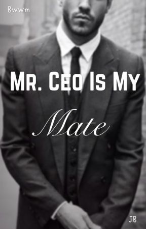Mr.Ceo is my Mate?! (Bwwm) by Jordin_Byrd