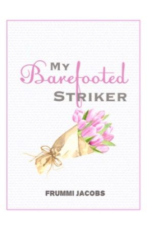 My Barefooted Striker (Completed) by MrsJeck