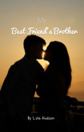 My best friend's brother by lolahud