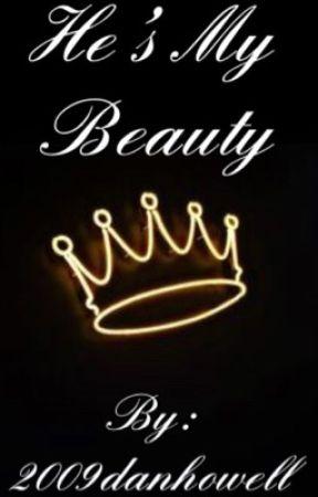 He's My Beauty by 2009danhowell