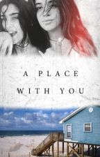A place with you - Camren by Cathe44