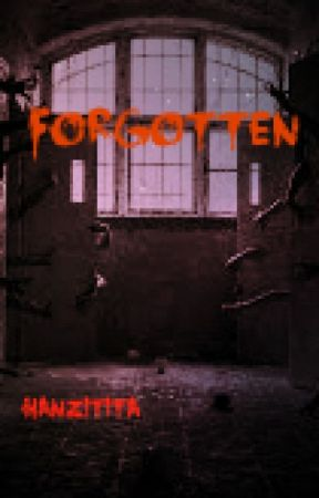 FORGOTTEN. by Hanzitita