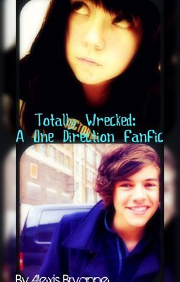 Totally Wrecked: One Direction fanfic