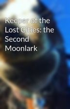 Keeper of the Lost Cities: the Second Moonlark by Sophaloo