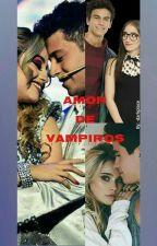Amor de Vampiros (Lutteo - Gastina - Simbar) by XlutteoforeverX
