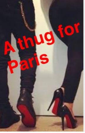 A Thug for Paris  by Princess_pinkkkk