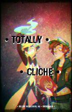 Totally Cliché  |  Billdip Highschool AU by Ereriitrash