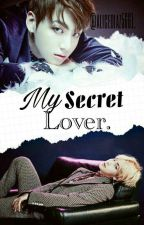 My Secret Lover. by alicediaz5661