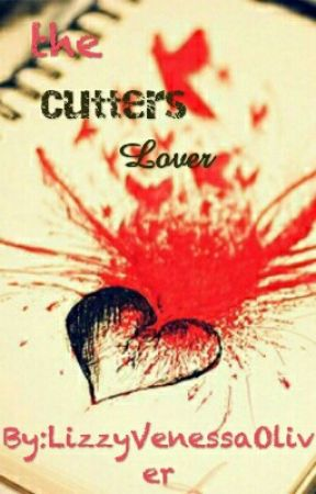 The cutter's lover by LizzyVenessaOliver