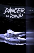Dancer in Ruinam [LayChen] by XiaoKailu