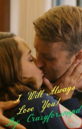 """I Will Always Love You!"" - A Dawsey Story - Chicago Fire by CrazyForChicago"