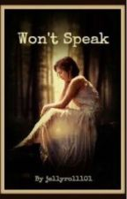 Won't speak by jellyroll101