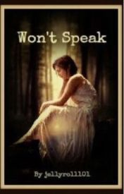 Won't speak by jellyroll101