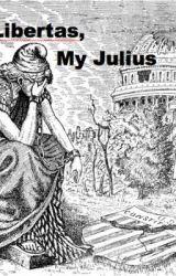 Libertas  My Julius by InTheLandOfAiren