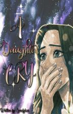 A Daughter's Story [COMPLETED] by lonelylan