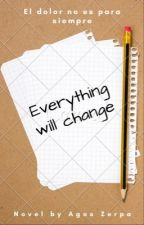 Everything will change © «COMPLETA» by AgosZerpa