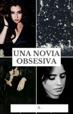 Una Novia Obsesiva - Camren  by GameLoveer18