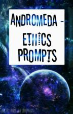 Andromeda - Ethics Prompts by EthicElites