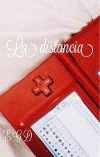 La distancia// E.G.D by MrsAsshelmett