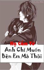 {Ma Kết_Thiên Yết} Anh chỉ muốn bên em mà thôi! by CmOanhNguyn