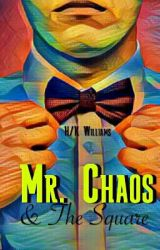 Mr. Chaos & The Square (Contemporary Gay Romance)  by HKWilliams91